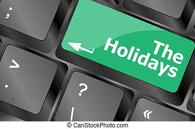 the holidays button on modern internet computer keyboard key