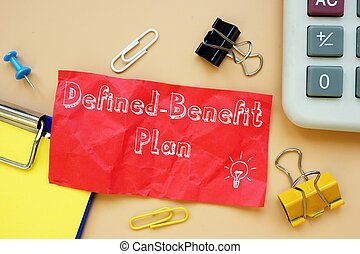 The image contains the handwriting  inscription Defined-Benefit Plan on a notepad sheet.