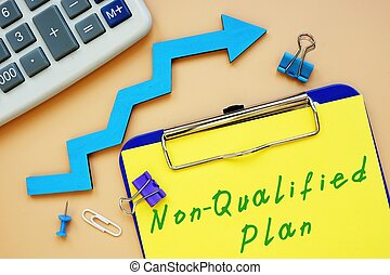 The image contains the inscription Non-Qualified Plan on a notebook sheet