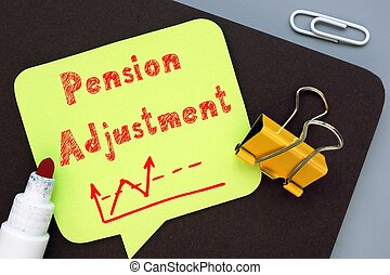 The image contains the inscription Pension Adjustment on a notepad sheet.
