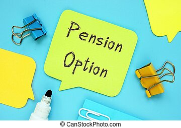 The image contains the inscription Pension Option on a notebook sheet