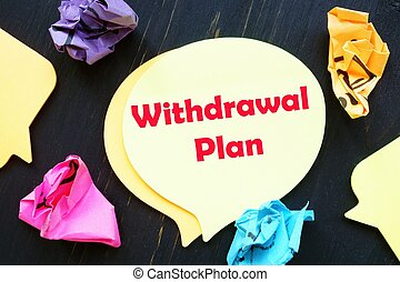 The image contains the inscription Withdrawal Plan on a notebook sheet