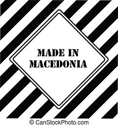 Made in Macedonia - The industrial symbol is Made in...