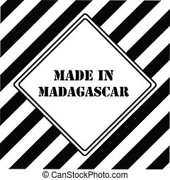 Made in Madagascar - The industrial symbol is Made in...