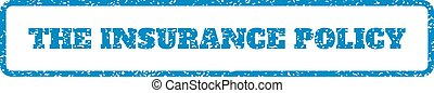 The Insurance Policy Rubber Stamp - Blue rubber seal stamp...