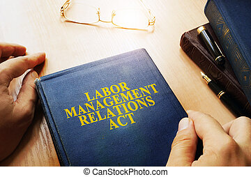 The Labor Management Relations Act (LMRA) concept.