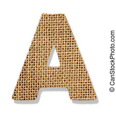 "The letter ""A"" is made of coarse cloth."