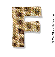 "The letter ""F"" is made of coarse cloth."
