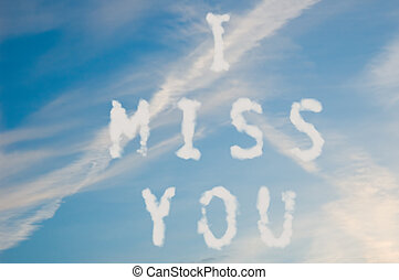 The letters i miss you written with cloud letters surrounded by a ...