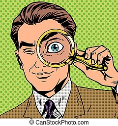 The man is a detective looking through magnifying glass...