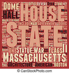 The Massachsetts State House 1 text background wordcloud concept