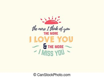 The more I think of you