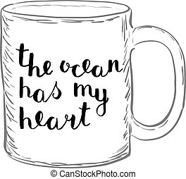 The ocean has my heart. Brush hand lettering.