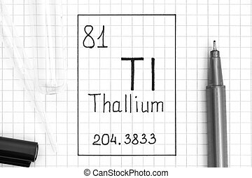 The Periodic table of elements. Handwriting chemical element Thallium Tl with black pen, test tube and pipette. Close-up.