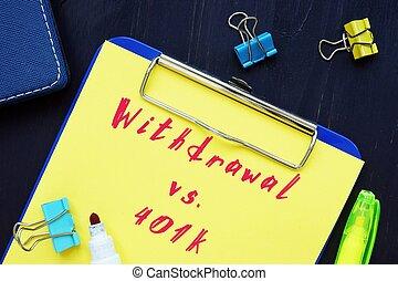 The photo shows Hardship Withdrawal vs. 401k. Notepad, heap, marker.
