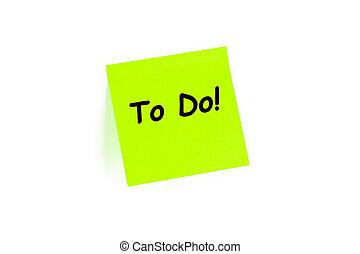 To Do! on a post-it note - The phrase To Do! on a post-it ...