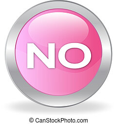 """The pink button with """"NO"""""""