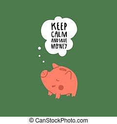 The pink pig piggy bank says The penny saved is the penny earned. Lettering about financial literacy. Vector isolated fully editable illustration on green background.