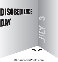 The place for punishment is the corner. By the date in July - Disobedience Day