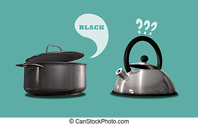The Pot Calling The Kettle Black - A literal depiction of an...