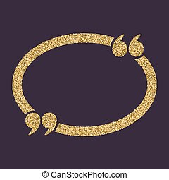 The Quotation Mark Speech Bubble icon. Quotes, citation, opinion symbol. Gold sparkles and glitter