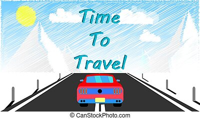 The red sports fast roadster car rides along the asphalt road to the mountains painted by the child and the inscription time to travel. Road trip. Vector illustration