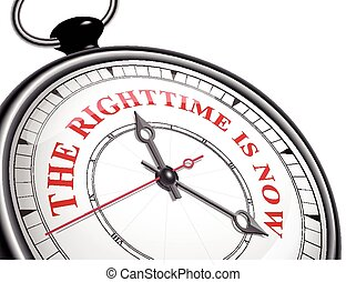 the right time is now concept clock isolated on white ...