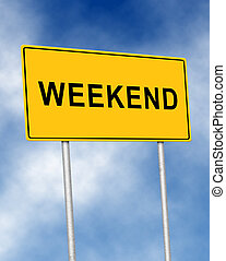 The road sign symbol with text Weekend