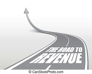 the road to revenue words on highway road