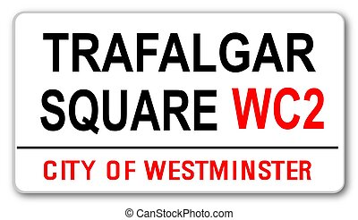 Trafalgar Square - The street name sign from Trafalgar...