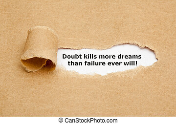 The text Doubt kills more dreams than failure ever will, appearing behind torn brown paper.