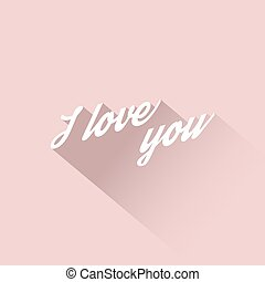 """The text of an inscription """"I love you"""". Vector illustration"""