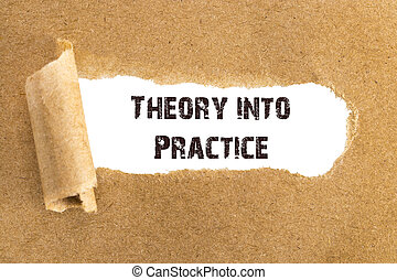 The text Theory into Practice appearing behind torn brown paper