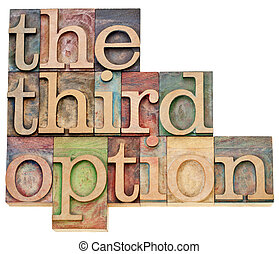 the third option - alternative choice concept - isolated...