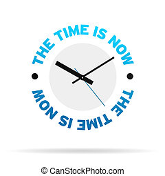 The Time is Now Clock - Clock Icon with the words the time ...