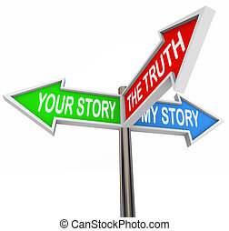 Three colorful arrow signs reading Your Story, My Story and The Truth