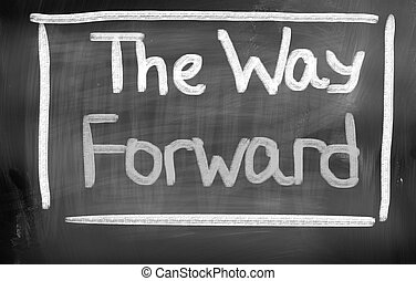 The Way Forward Concept