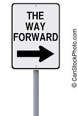 The Way Forward - Conceptual road sign indicating The Way...