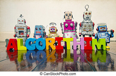 the word ALGORITHIM with wooden letters and retro toy robots