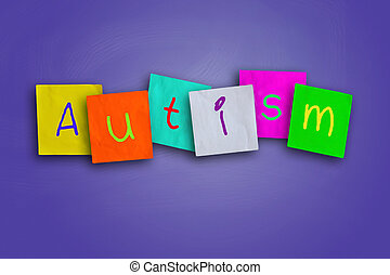 Autism - The word Autism written on sticky colored paper