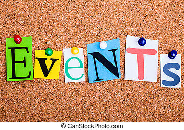 The word Events in cut out magazine letters pinned to a cork notice board