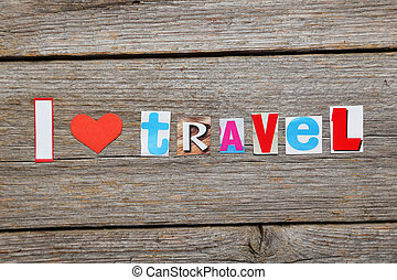 The words i love you in cut out magazine letters stock photographs the word i love travel in cut out magazine letters publicscrutiny Choice Image