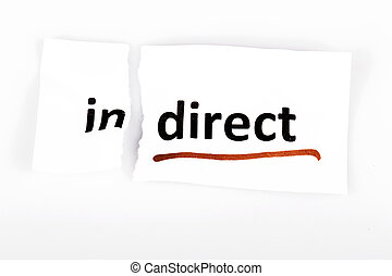 The word indirect changed to direct on torn paper and white...