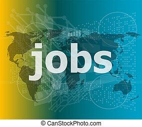 The word jobs on digital screen, social concept