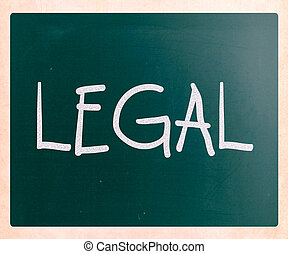 "The word ""Legal"" handwritten with white chalk on a blackboard"