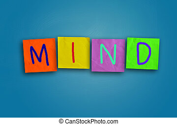 Mind - The word Mind written on sticky colored paper