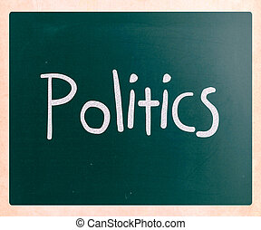 "The word ""Politics"" handwritten with white chalk on a blackboard"