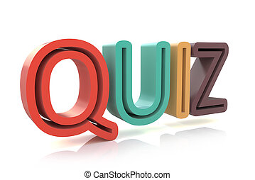 The word Quiz in colored 3D letters to illustrate an exam, evaluation or assessment to measure your knowledge or expertise