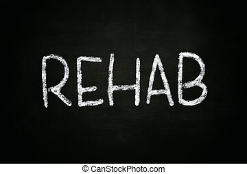 Rehab - The word Rehab written with chalk on blackboard