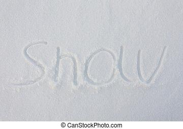The word snow written